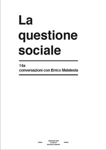 La Questione Sociale 14a, Coversazioni con Errico Malatesta