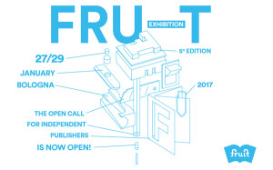 Fruit exhibition, Fruit 2017, art publishers, independent publishers, artists books, zines, call for exhibitors