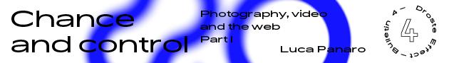 Luca Panaro, art paper, photography, video, web, art, Droste Effect magazine, Bulletin