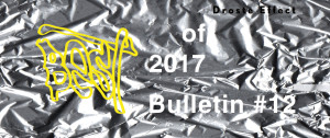 Droste Effect presents Bulletin: non academic art papers Link to free publication: Bulletin #12. Best of 2017   Contents: Notes on what I would have liked to write and on what I only left as thoughts by Vincenzo Estremo Artist contributions by: Danilo Correale Hugo Canoilas Massimo Ricciardo Kasia Fudakowski