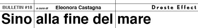 art paper, graphic design, publishing, art, contemporary, Bulletin #18, Sino alla fine del Mare, Bulletin, Extreme Lands, Eleonora Castagna, Ramdom, Lia Cecchin, Carolina Valencia Caicedo, Riccardo Giacconi