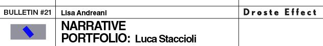 Luca Staccioli, Lisa Andreani, portfolio, contemporary art, artist, essay, art paper, interview, Droste Effect magazine, droste effect mag, Bulletin
