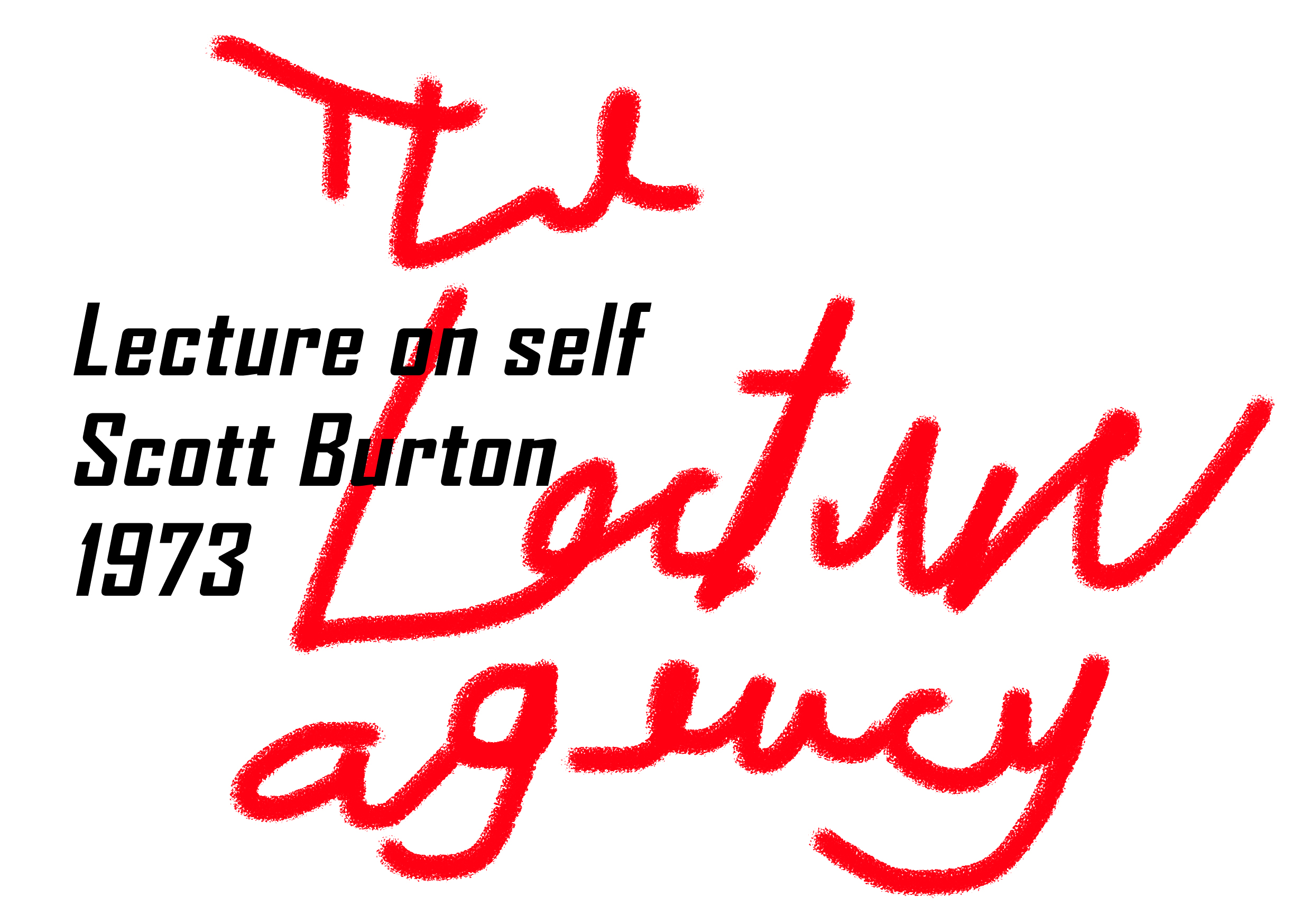 Scott Burton, The Lecture Agency, Lecture on Self